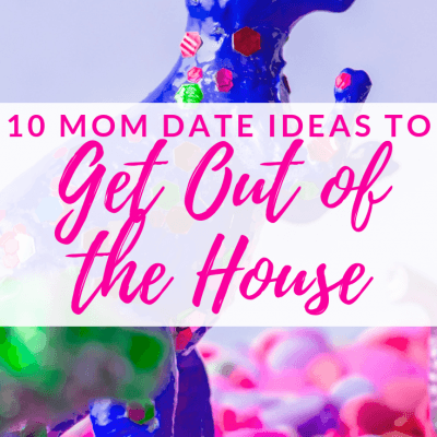 10 Mom Date Ideas to Get Out of the House