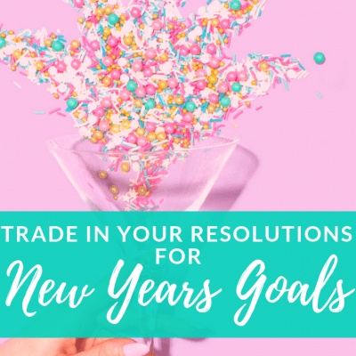 Trade in Your Resolutions for New Years Goals