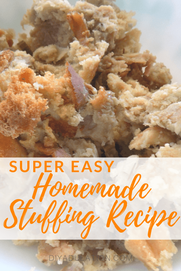 Close Up of Cooked Stuffing with text overlay - Super Easy Homemade Stuffing Recipe