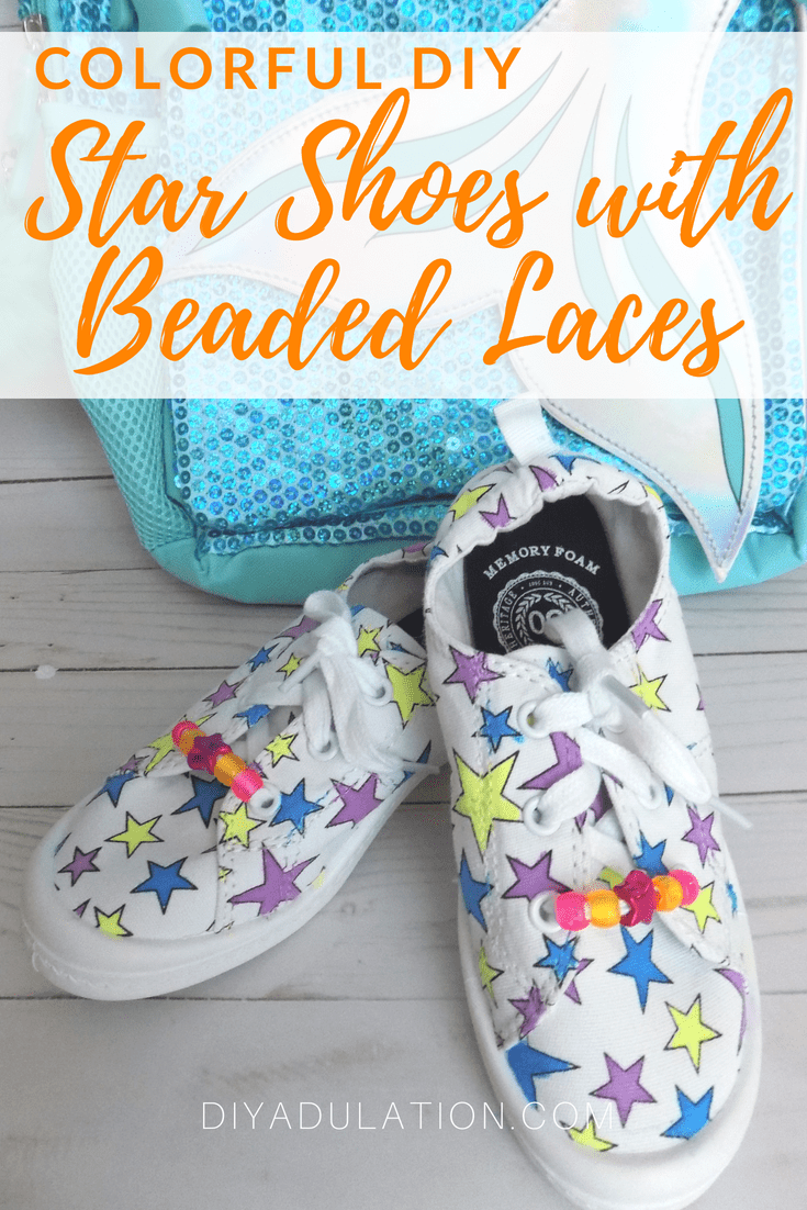 Collage of photos of Kids Shoes with text overlay: Colorful DIY Stars Shoes with Beaded Laces