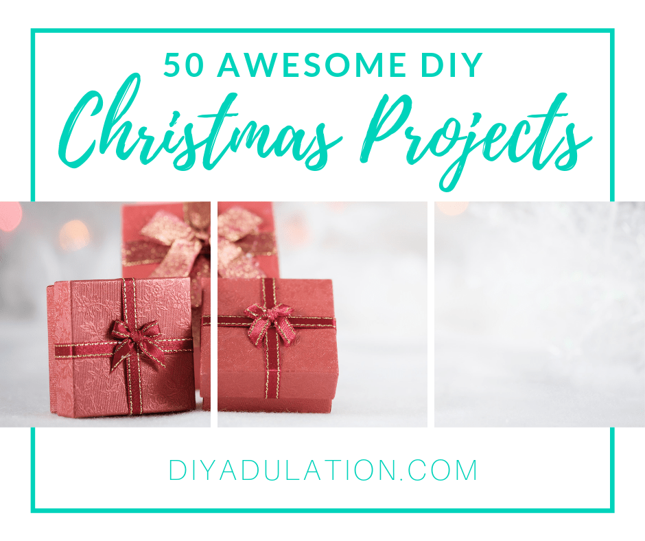 Christmas Presents Under a Tree with text overlay - 50 Awesome DIY Christmas Projects