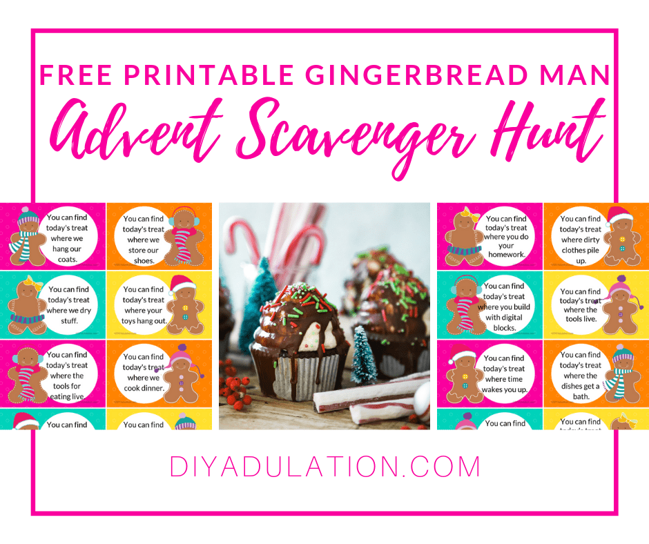 Collage of Printable Advent Scavenger Hunt and Christmas Cupcakes and Peppermint Sticks with text overlay - Free Printable Gingerbread Man Advent Scavenger Hunt
