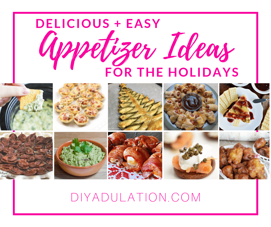Collage of Appetizer Photos with text overlay - Delicious and Easy Appetizer Ideas for the Holidays