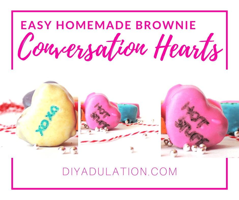 Conversation Heart Brownie with text overlay - Easy Homemade Brownie Conversation Hearts