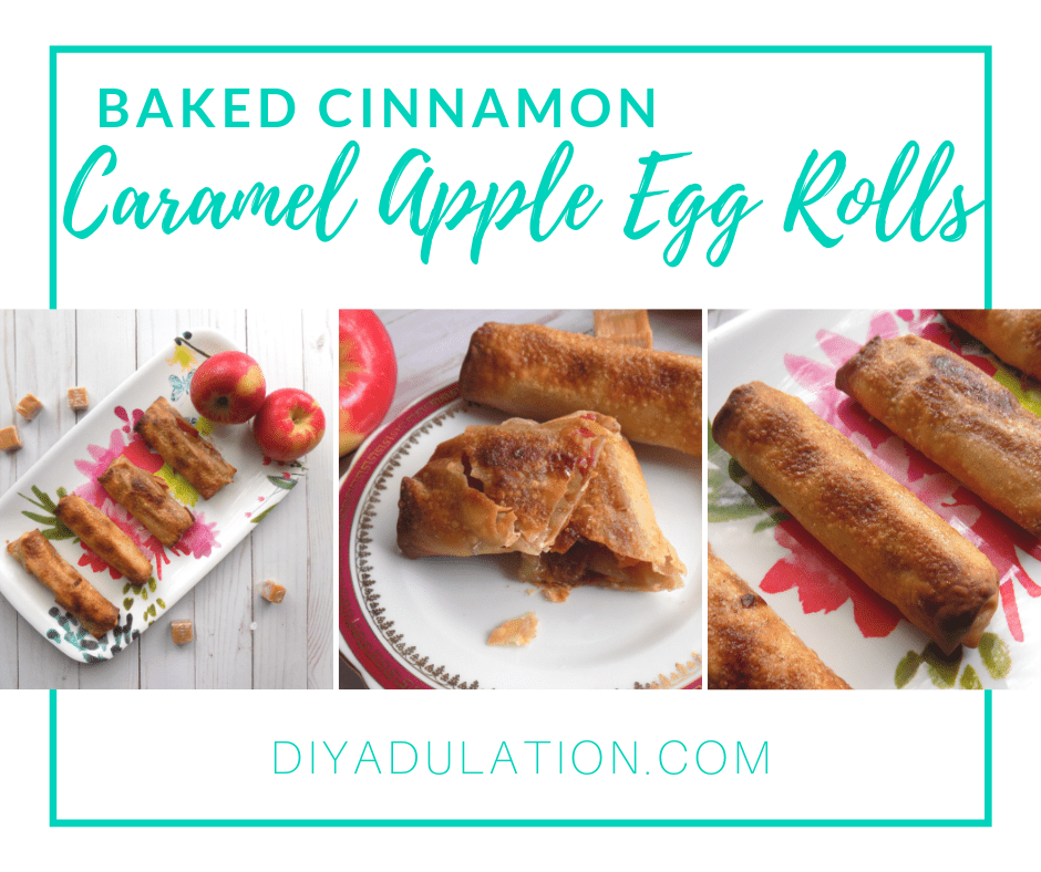 Collage of Caramel Apple Egg Rolls with text overlay - Baked Cinnamon Caramel Apple Egg Rolls