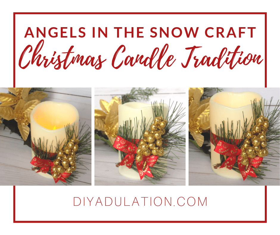 Collage of Christmas Candle with text overlay - Angels in the Snow Movie Craft Christmas Candle Holiday Tradition