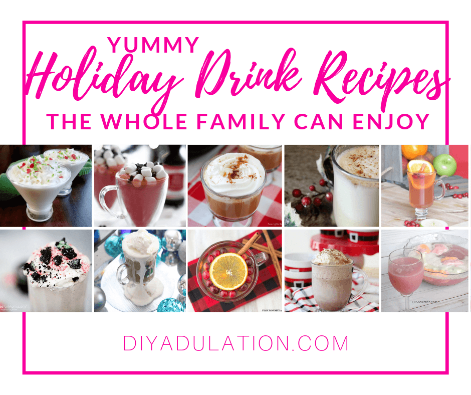 Cups full of Drinks with text overlay - Yummy Holiday Drink Recipes the Whole Family Can Enjoy