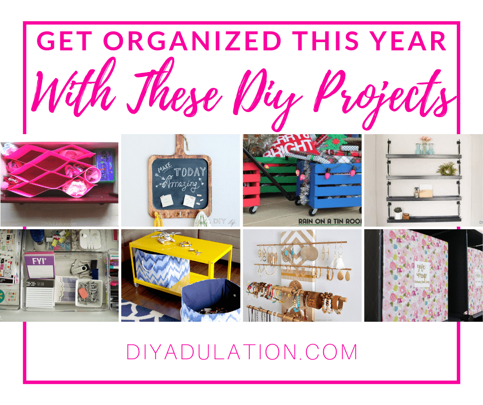 Organization Ideas with text overlay - Get Organized This Year with these DIY Projects