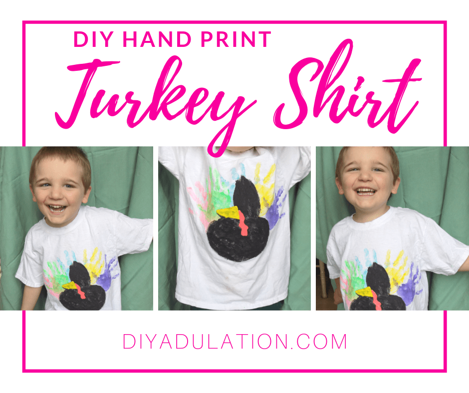 Collage of Smiling Boy Wearing a Hand Print Turkey Shirt with text overlay - DIY Hand Print Turkey Shirt