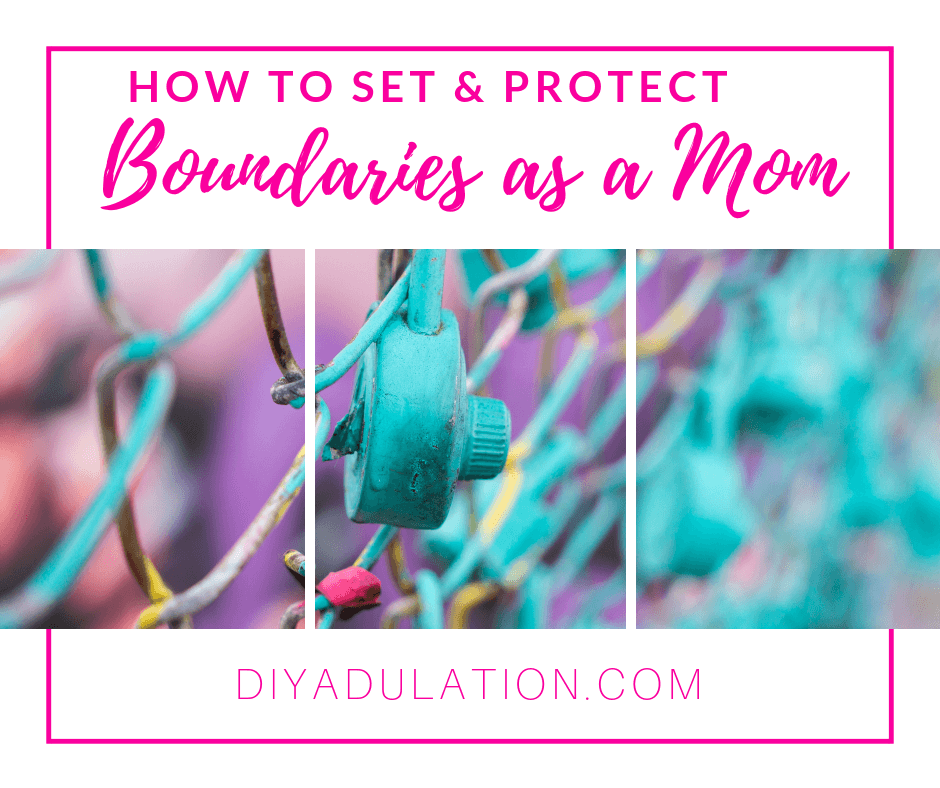 Teal Painted Combination Lock on Chain Link Fence with text overlay - How to Set and Protect Boundaries as a Mom