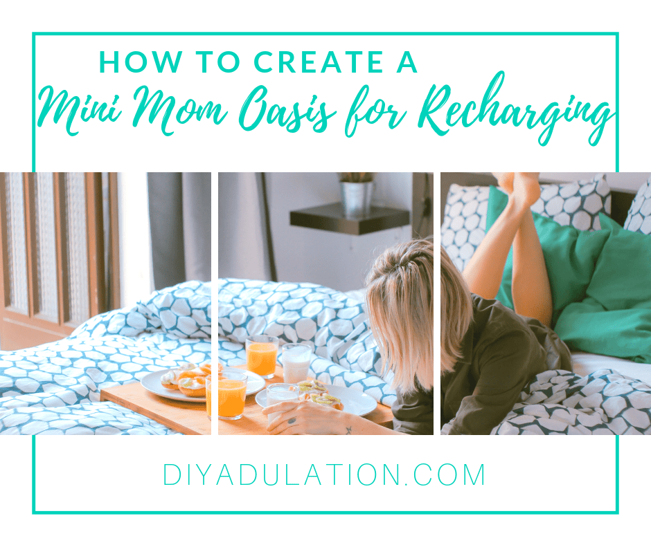 Woman on Bed with Feet Up with text overlay - How to Create a Mini Mom Oasis for Recharging