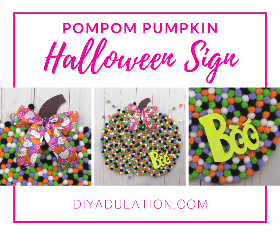 Collage of Pompom Pumpkin with bow with text overlay - Pompom Pumpkin Halloween Sign