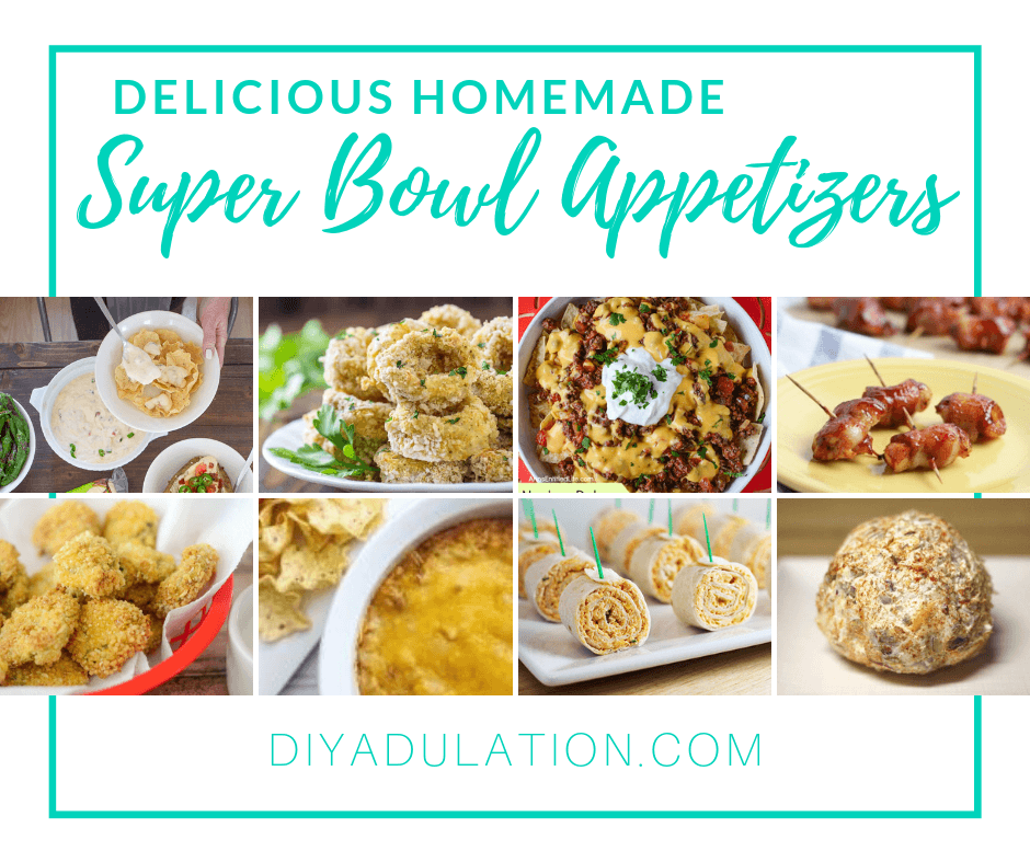 Plates and Bowls of Appetizers with text overlay - Delicious Homemade Super Bowl Appetizers