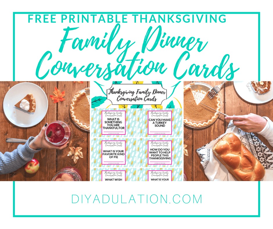 Thanksgiving Meal on Table with Printables on Top with text overlay Free Printable Thanksgiving Family Dinner Conversation Cards