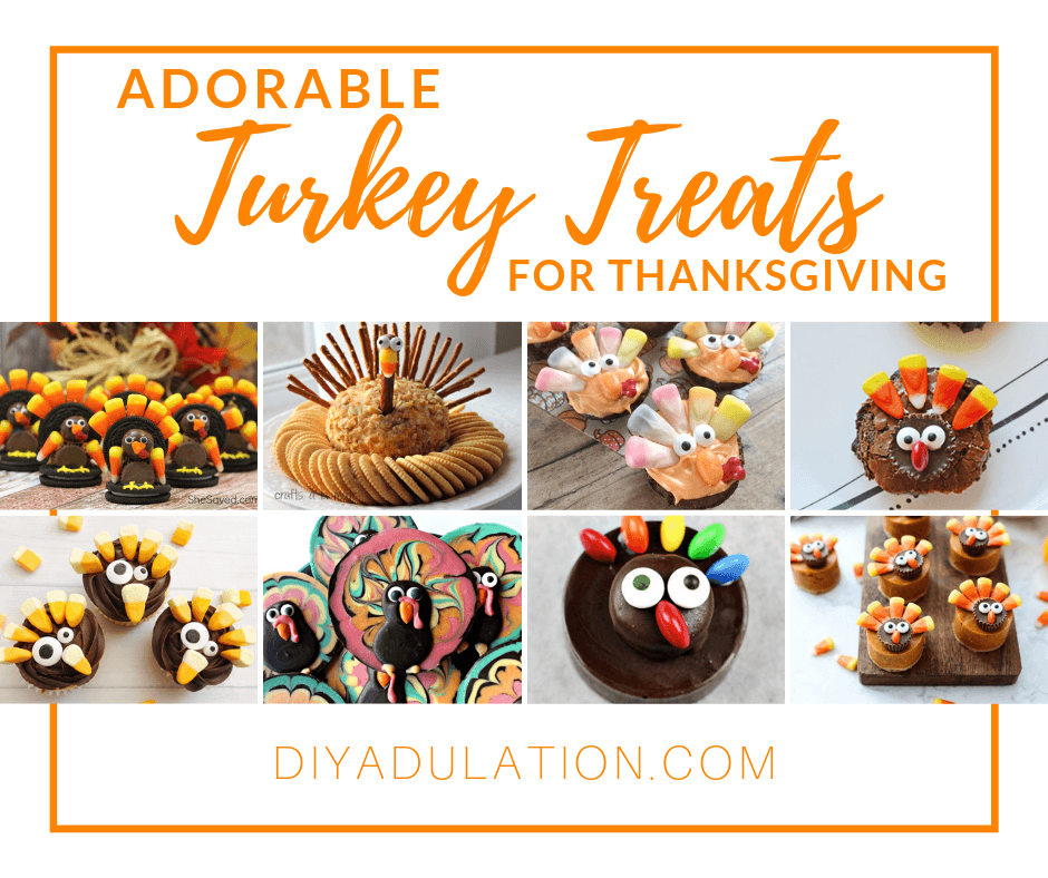 Collage of Turkey Treats with text overlay - Adorable Turkey Treats for Thanksgiving