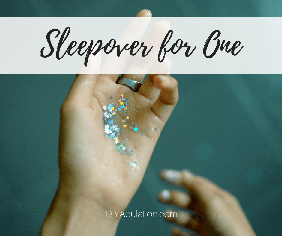 Glitter in Woman's Hand with text overlay - Sleepover for One