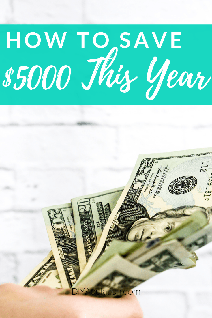 Hand Holding Money with text overlay How to save 5000 This Year