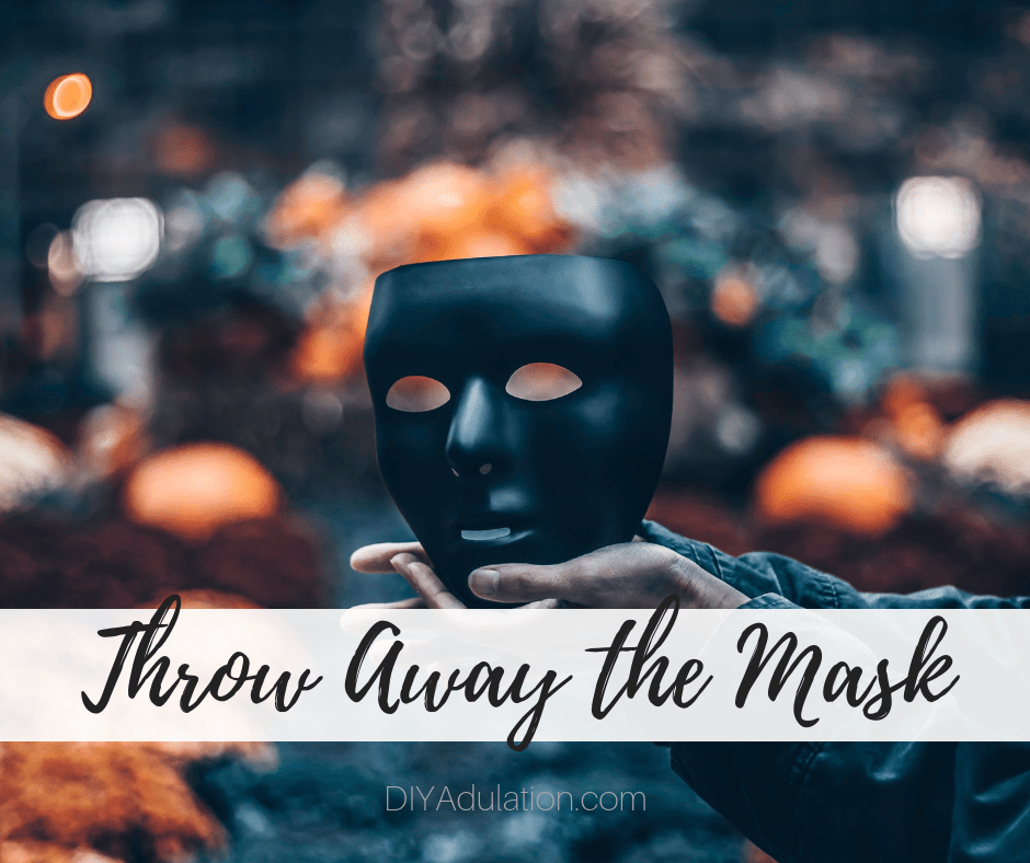 Hands Holding Black Mask with text overlay - Throw Away the Mask