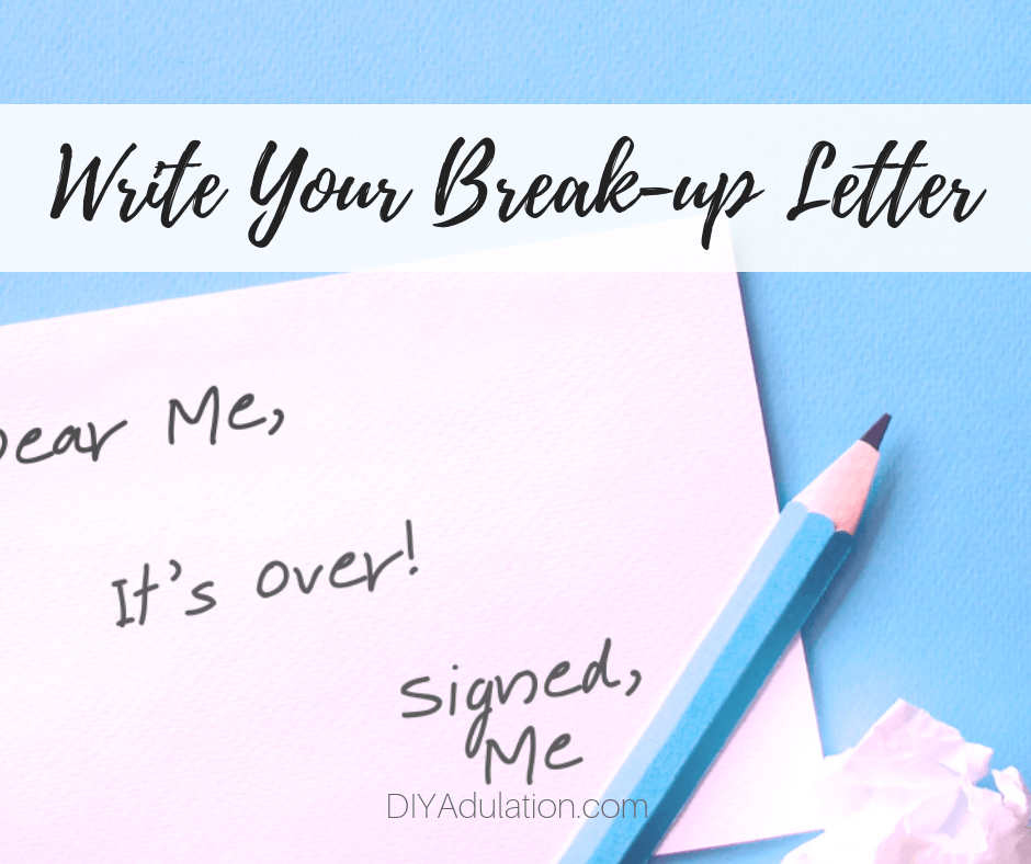 Handwritten Note next to pencil with text overlay - Write Your Break-up Letter