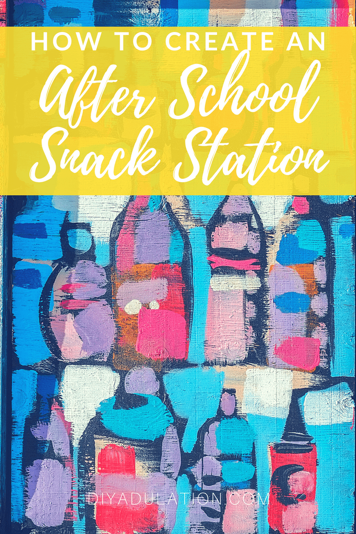 Painted bottles picture with text overlay: How to Create an After School Snack Station