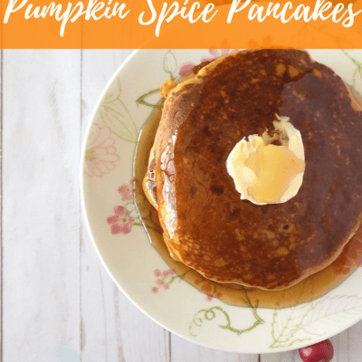 Plate of Pumpkin Pancakes with Syrup with text overlay - Easy Homemade Pumpkin Spice Pancakes
