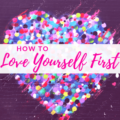 How to Love Yourself First   Rediscovery Mom Series