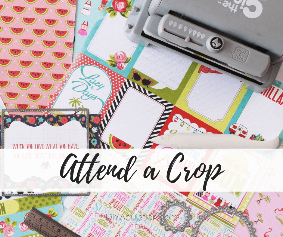 Scrapbook Supplies with text overlay - Attend a Crop