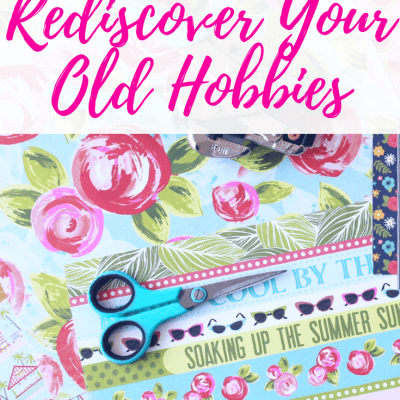 Rediscover Your Old Hobbies | Tips for Moms