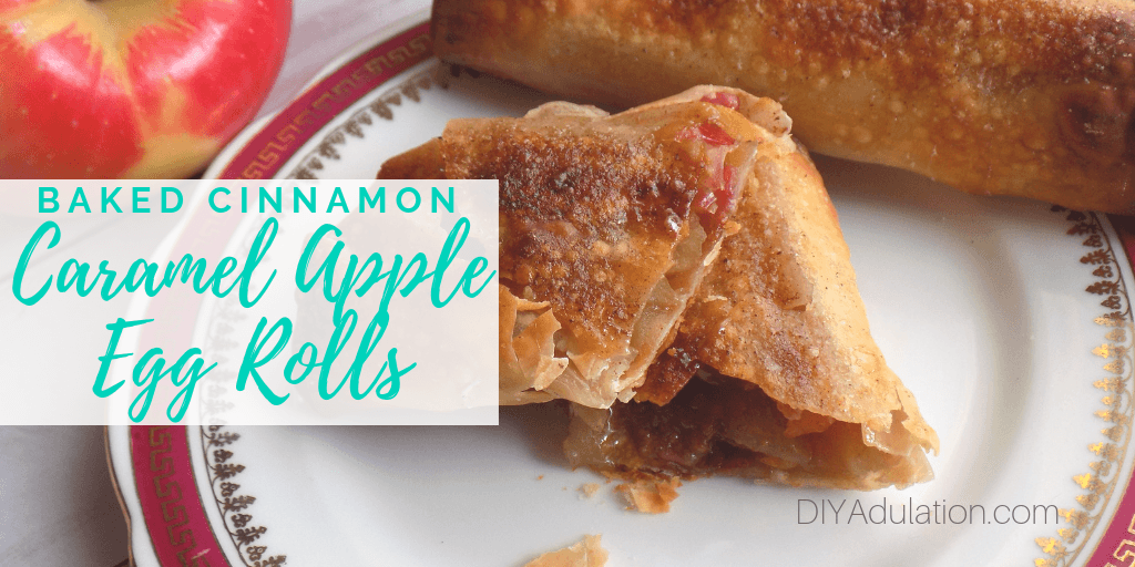 Halved Caramel Apple Egg Roll with text overlay - Baked Cinnamon Caramel Apple Egg Rolls