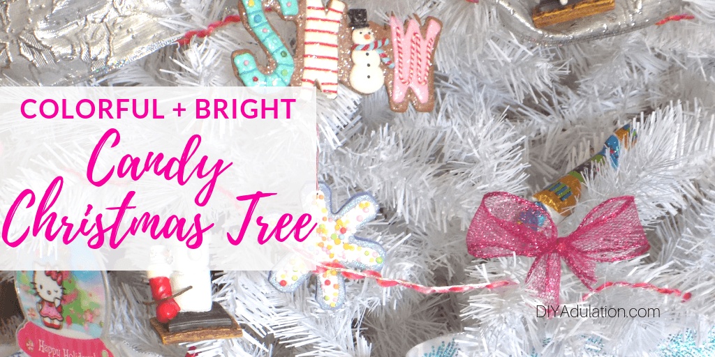 Close Up of Candy Christmas Tree with text overlay - Bright and Colorful Candy Christmas Tree