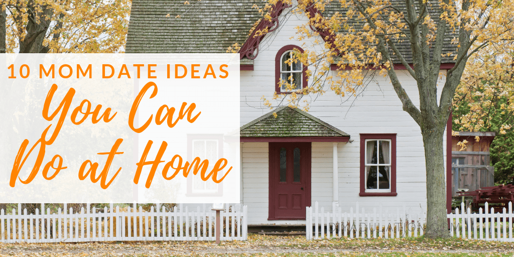 White House Under Tree with text overlay - 10 Mom Date Ideas You Can Do at Home