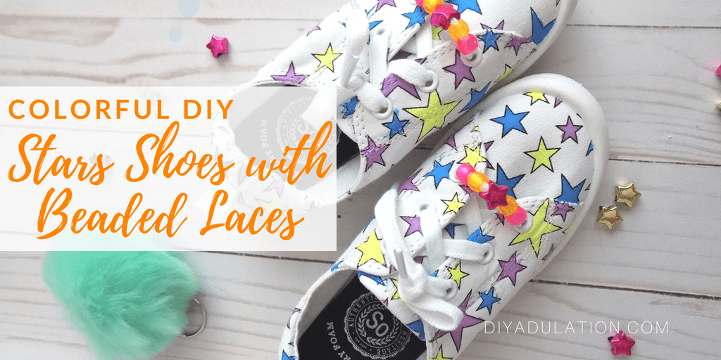 Colorful Kids Shoes with text overlay: Colorful DIY Stars Shoes with Beaded Laces