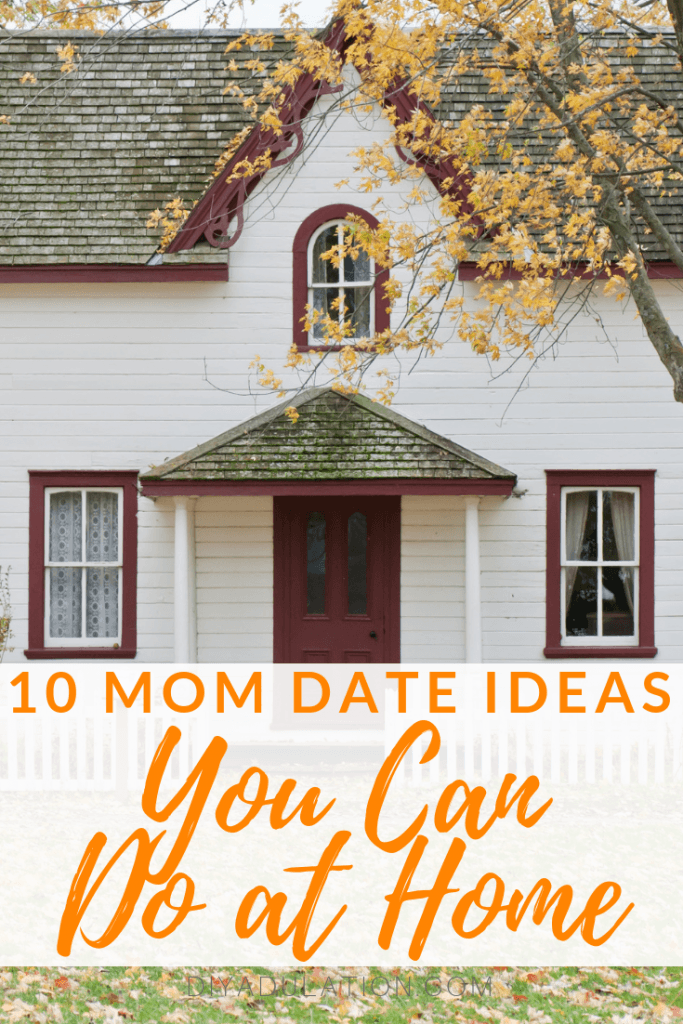 10 Mom Date Ideas You Can Do at Home