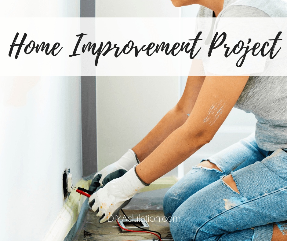 Woman Checking Electric Outlet with text overlay - Home Improvement Project