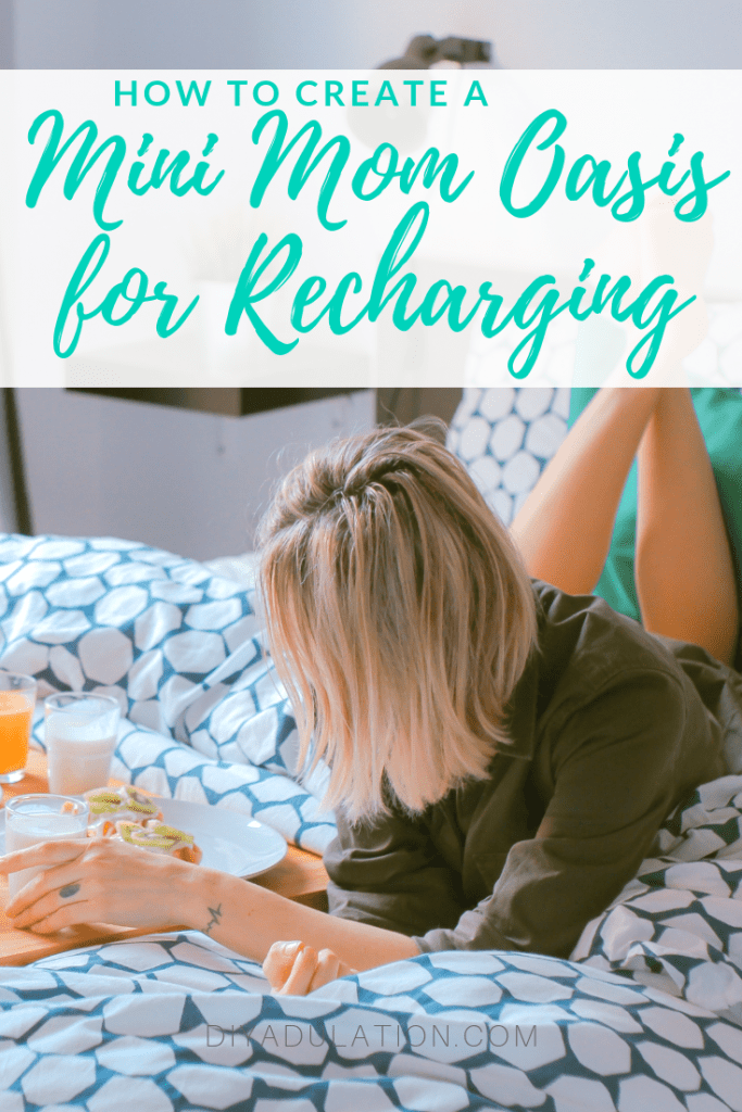 Create a Mini Mom Oasis for Recharging
