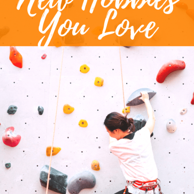 How to Find New Hobbies You Love + 50 Hobby Ideas