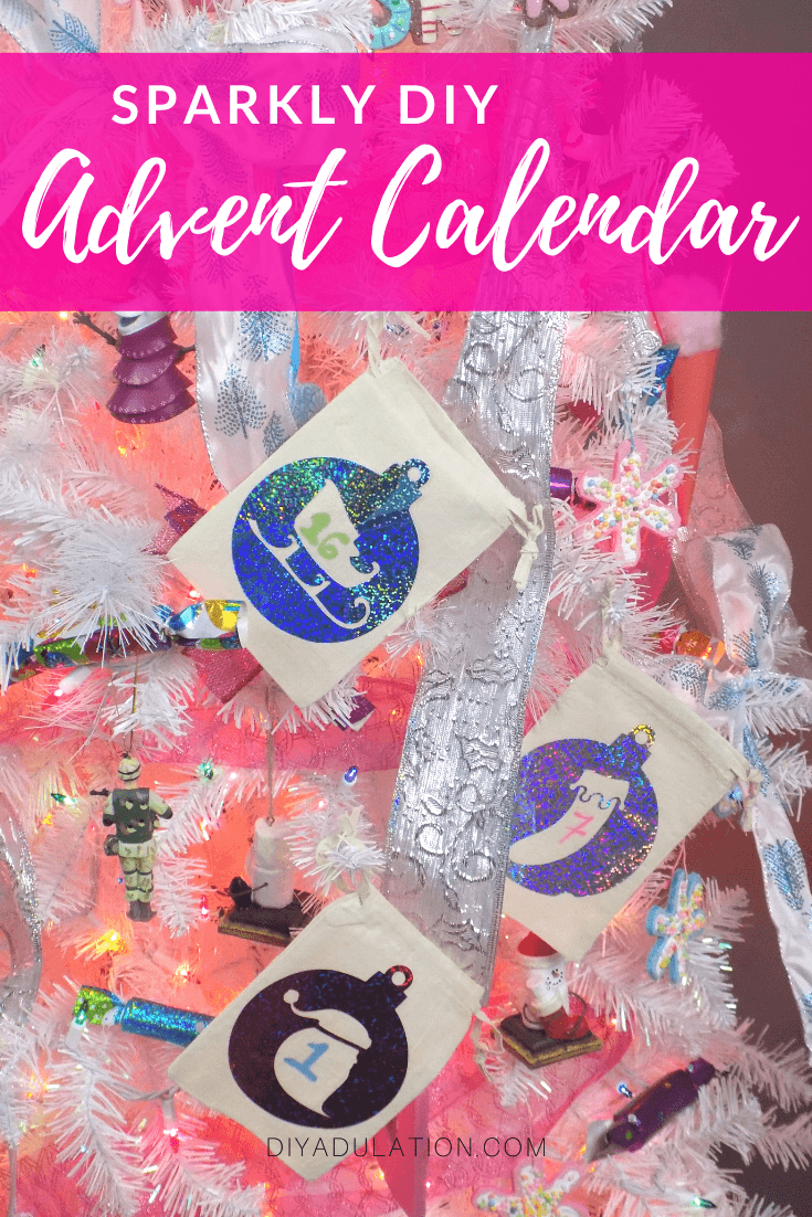 Advent Bags on Christmas Tree with text overlay - Sparkly DIY Advent Calendar