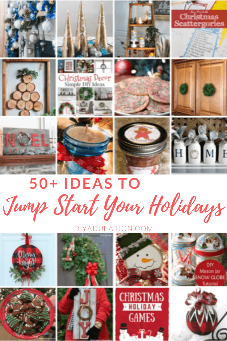 Collage of Christmas Ideas with text overlay - 50+ Ideas to Jump Start Your Holidays