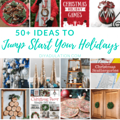 50 Ideas to Jump Start Your Holidays