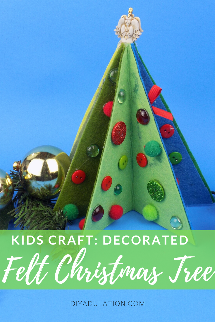Decorated Felt Christmas Tee with text overlay - Kids Craft Decorated Felt Christmas Tree