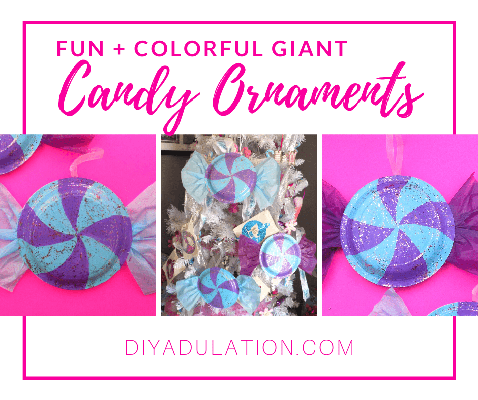 Collage of Candy Ornaments with text overlay - Fun and Colorful Giant Candy Ornaments