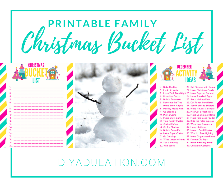 Collage of Bucket List Printables and Snowman with Stick Arms with text overlay - Printable Family Christmas Bucket List