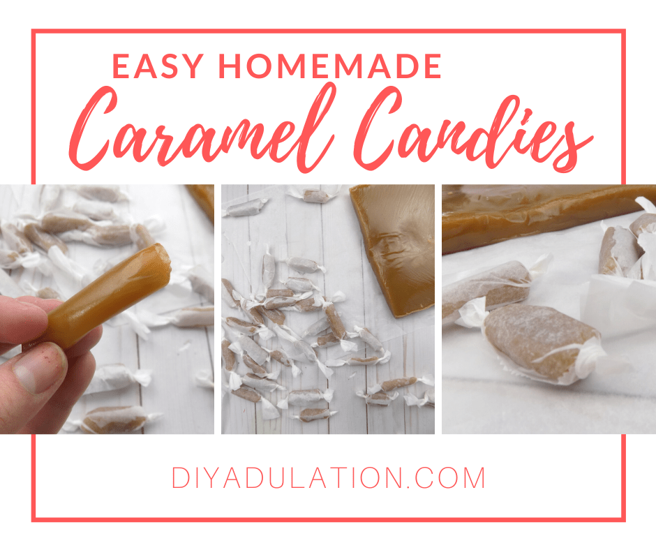 Wrapped Caramel Candies with text overlay - Easy Homemade Caramel Candies