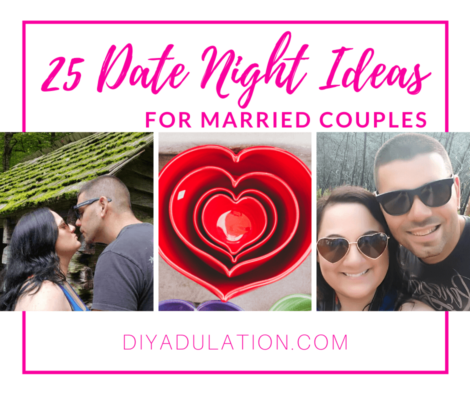 Collage of Photos with text overlay - 25 Date Night Ideas for Married Couples