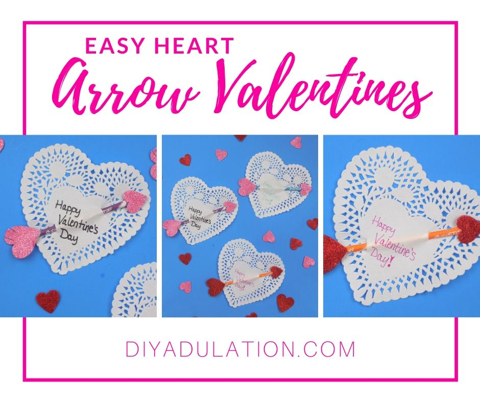 Collage of Photos of Heart Valentines with text overlay - Easy Heart Arrow Valentines - DIY Adulation