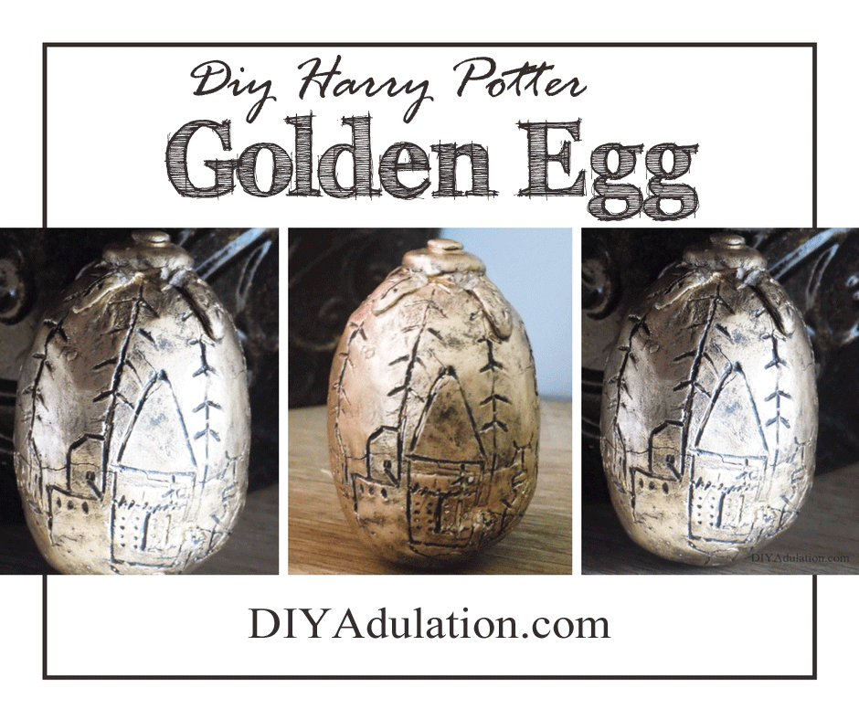 Collage of Harry Potter Golden Egg Pictures with text overlay: DIY Harry Potter Golden Egg