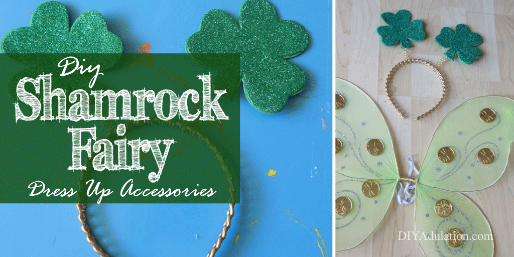Shamrock Fairy Accessories Collage with Text Overlay: DIY Shamrock Fairy Dress Up Accessories